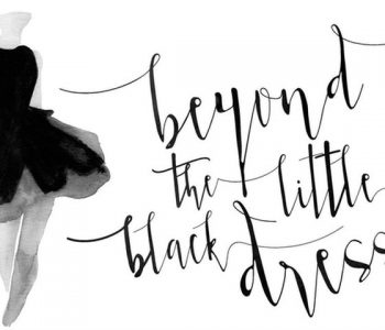 Beyond The Little Black Dress